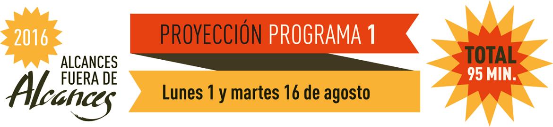 Programa 1. Proyección Lunes 3 y 10 de Agosto.