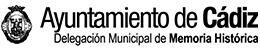 Delegación Municipal de Memoria Histórica. Ayuntamiento de Cádiz